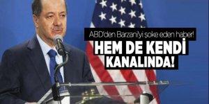 ABD'den Barzani'yi şoke eden haber! Hem de kendi kanalında