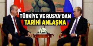 Türkiye ve Rusya'dan tarihi anlaşma
