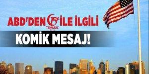 ABD'den 15 Temmuz ile ilgili komik mesaj!