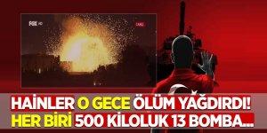 Hainler ölüm yağdırdı! Her biri 500 kiloluk 13 bomba...