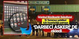 İstanbul Büyükşehir Belediyesi 15 Temmuz şehitleri için hazırladığı panoya 'darbeci askeri' de ekledi