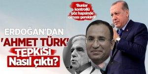 Erdoğan'dan Adalet Bakanı'na 'Ahmet Türk' tepkisi: Nasıl çıktı?