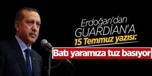 Erdoğan'dan Guardian'a 15 Temmuz yazısı: Batı yaramıza tuz basıyor