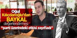 Oğul Kılıçdaroğlu'dan Baykal değerlendirmesi: : 'parti üzerindeki etkisi zayıfladı'