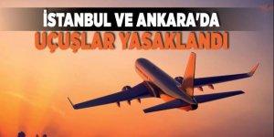 İstanbul ve Ankara'da uçuş yasaklandı