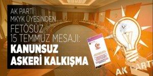 FETÖ'süz 15 Temmuz mesajı yayınlayan AK Parti MKYK üyesi Bülent Karakuş'tan skandal ifade: 'Kanunsuz askeri kalkışma'