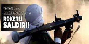 Yemen'den Suudi Arabistan'a roketli saldırı!