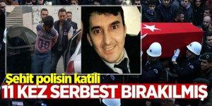 Şehit polisin katili 11 kez serbest bırakılmış