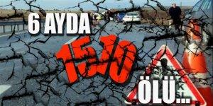 Trafik kazalarında 6 ayda 1510 kişi öldü