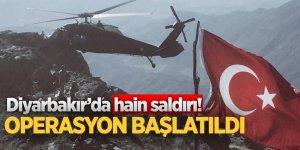 Diyarbakır'da alçak saldırı! Operasyon başlatıldı