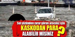 Sel nedeniyle zarar gören araç kaskodan para alabilir mi?