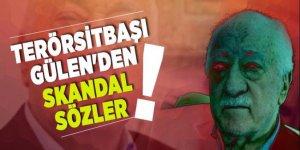 Terörsitbaşı Gülen'den skandal sözler