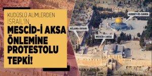 Kudüslü alimlerden İsrail'in Mescid-i Aksa önlemine  protestolu tepki!
