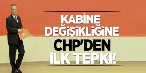 CHP 'kabine değişikliğine' tepki için gecikmedi!