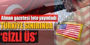 Türkiye sınırında şok 'gizli üs' iddiası!