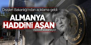 Türk Dışişleri: Almanya haddini aşan ifadeler kullanılıyor