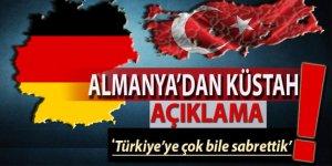 Almanya'dan küstah açıklama! Türkiye'ye çok sabrettik