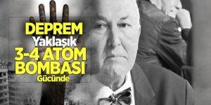 Jeoofizik Profesörü Ercan: 'Deprem yaklaşık 3-4 atom bombası gücünde'