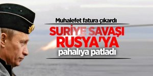 Muhalefet fatura çıkardı: Suriye savaşı Rusya'ya pahalıya patladı