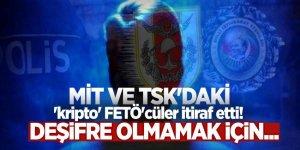MİT ve TSK'daki 'kripto' FETÖ'cüler itiraf etti! Deşifre olmamak için...
