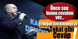 Erdoğan'dan Almanya'ya tokat gibi cevap