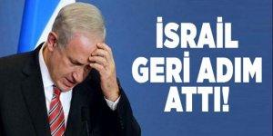 İsrail geri adım attı!