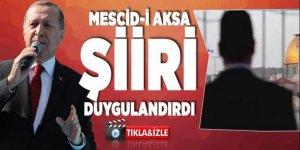 Erdoğan'ın  Mescid-i Aksa şiiri duygulandırdı