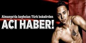 Almanya'da kaybolan Türk boksörden acı haber!