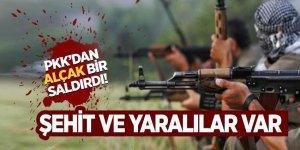 PKK'dan alçak saldırdı: Şehit ve yaralılar var