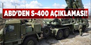ABD'den S-400 açıklaması!