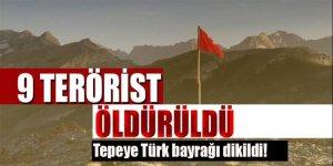 PKK'lı 9 terörist etkisiz hale getirildi ve 2 terörist teslim oldu...