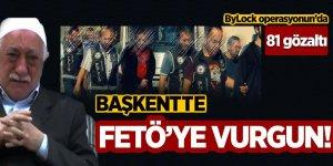 Başkentte FETÖ'ye vurgun! 81 gözaltı