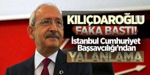 Kılıçdaroğlu faka bastı! İstanbul Cumhuriyet Başsavcılığı'ndan yalanlama