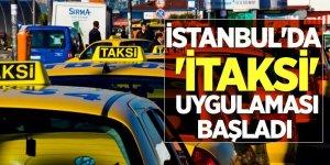 İstanbul'da 'İtaksi' uygulaması başladı