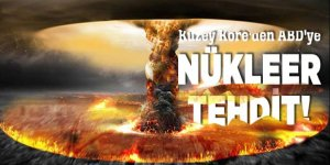 Kuzey Kore'den ABD'ye nükleer  tehdit!