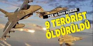 TSK 9 terörist öldürüldüğünü  açıkladı