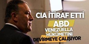 CIA itiraf etti: ABD, Venezüella hükümetini devirmeye çalışıyor