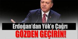 Erdoğan'dan YÖK'e çağrı: Gözden geçirin!