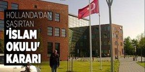 Hollanda'dan şaşırtan 'İslam okulu' kararı