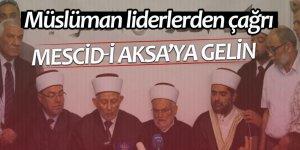 Müslüman liderlerden Mescid-i Aksa'ya gelin çağrısı