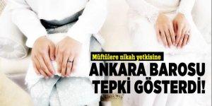 Müftülere nikah yetkisine Ankara Barosu tepki gösterdi!