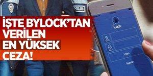 İşte Bylock'tan verilen en yüksek ceza