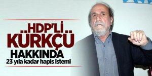 HDP'li Kürkçü hakkında 23 yıla kadar hapis istemi