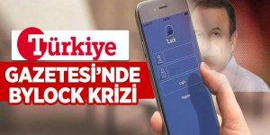 Türkiye Gazetesi'nde Bylock krizi