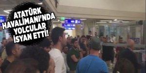 Atatürk Havalimanı'nda yolcular isyan etti!