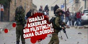 İsrailli askerler bir Filistinliyi daha öldürdü!