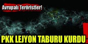 Avrupalı Teröristler! PKK Lejyon Taburu Kurdu