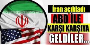 İran açıkladı! Yine karşı karşıya geldiler