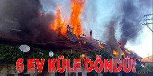 Burdur'da 6 ev küle döndü!