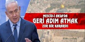 Netanyahu: Mescid-i Aksa'da geri adım atmak zor bir karardı
